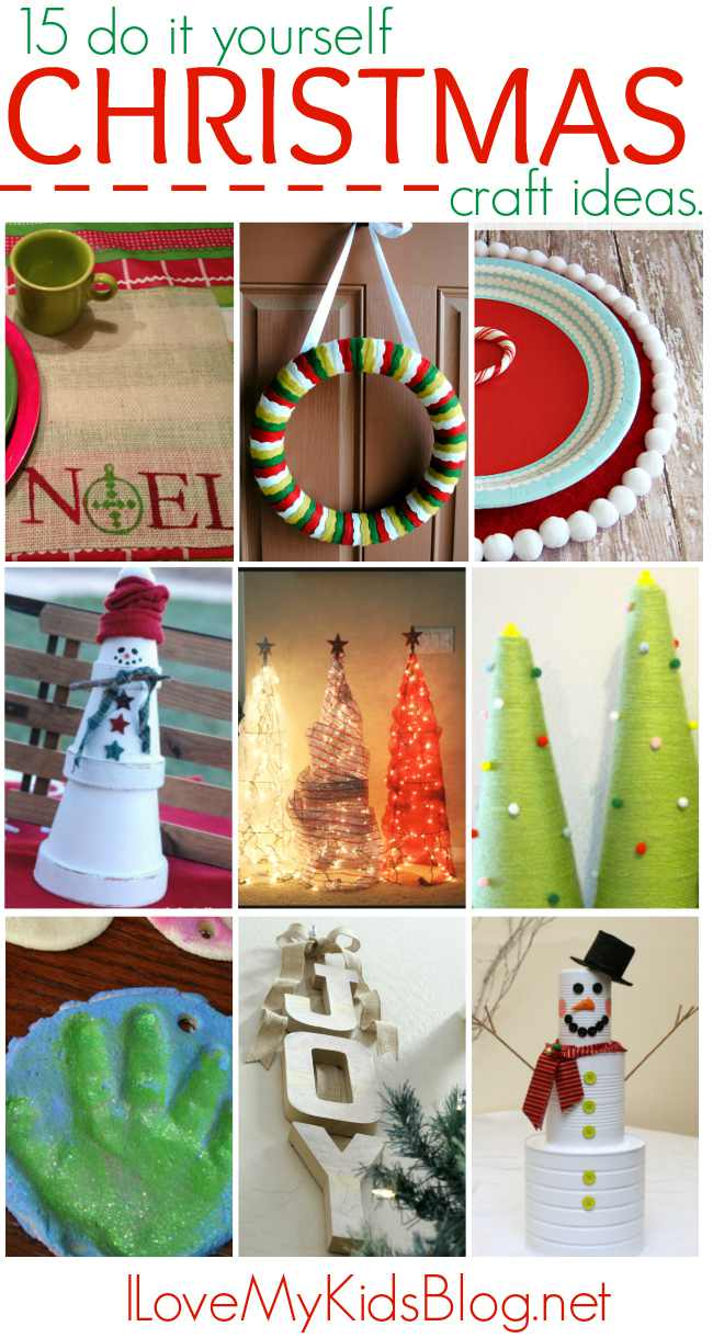 15 do it yourself christmas craft ideas i love my kids blog. Black Bedroom Furniture Sets. Home Design Ideas