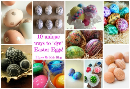 10 Unique And Fun Ways To Dye Easter Eggs